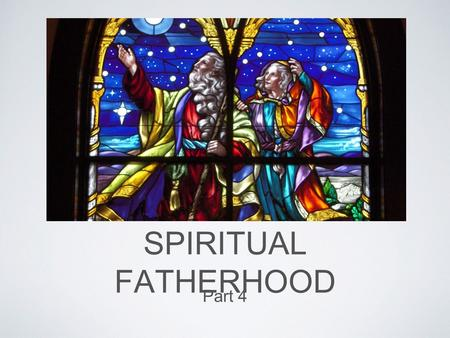 SPIRITUAL FATHERHOOD Part 4. BEING AND LIVING AS A CHILD OF PROMISE.
