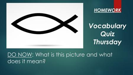 DO NOW: What is this picture and what does it mean? Vocabulary Quiz Thursday HOMEWORK.