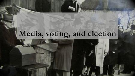 "Media, voting, and election. Do the media affect how we vote? ""Let's be clear on one thing, the corporate media in our country is no longer involved in."