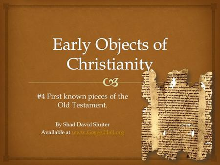 #4 First known pieces of the Old Testament. By Shad David Sluiter Available at