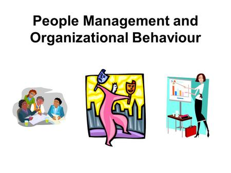 People Management and Organizational Behaviour. Agenda for Today Course Outline/Introduction Personality Career Interests Leadership Drawing Exercise.