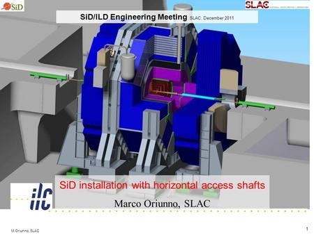 M.Oriunno, SLAC 1 SiD installation with horizontal access shafts Marco Oriunno, SLAC SiD/ILD Engineering Meeting SLAC, December 2011.