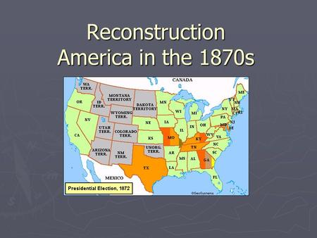 Reconstruction America in the 1870s. The Reconstruction policies were harsh and created problems in the South. The 13 th, 14 th, and 15 th Amendments.