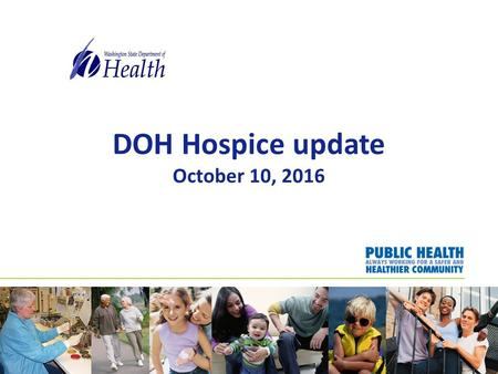 DOH Hospice update October 10, In-Home Services Rules The In-Home Services (IHS) rules (chapter WAC) are open for updating. The IHS rules.