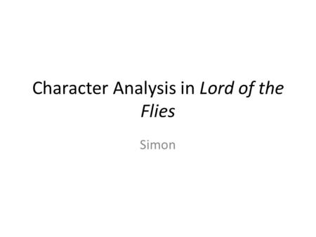 lord of the flies simon analysis essay Book reports essays: lord of the flies piggy analysis.