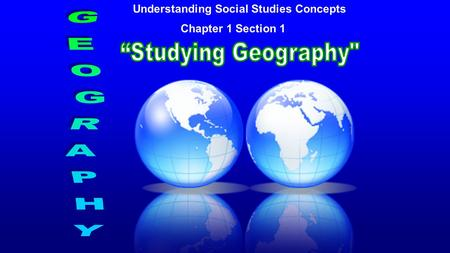Understanding Social Studies Concepts Chapter 1 Section 1.