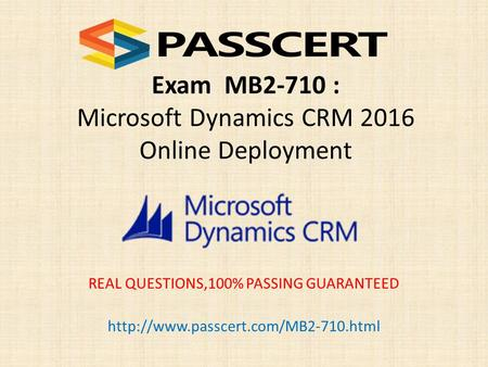Exam MB2-710 : Microsoft Dynamics CRM 2016 Online Deployment REAL QUESTIONS,100% PASSING GUARANTEED