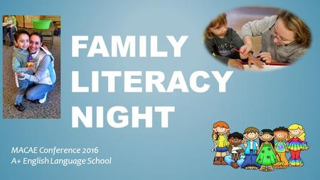 FAMILY LITERACY NIGHT MACAE Conference 2016 A+ English Language School.