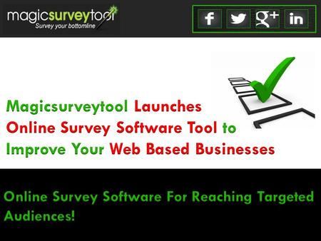 Online survey software tool has been a popular option among many these days who want to get a better understanding of the requirements of their products.