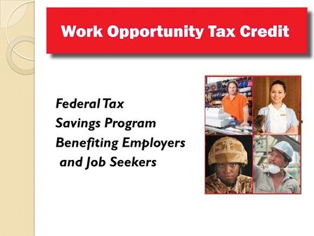 Federal Tax Savings Program Benefiting Employers and Job Seekers.