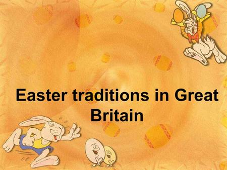 Easter traditions in Great Britain. In the UK Easter is one of the major Christian festivals of the year. Easter eggs, Easter bunny and sending Easter.