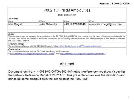 Omniran CF00 1 P802.1CF NRM Ambiguities Date: Authors: NameAffiliationPhone Max RiegelNokia Networks