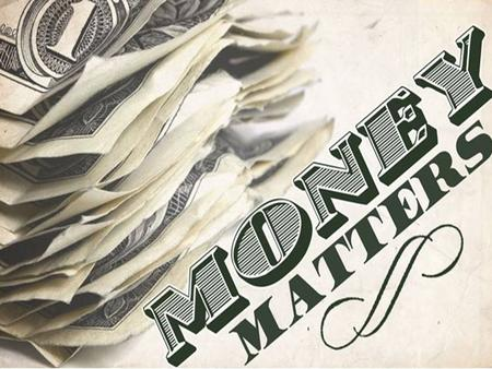 Biblical Importance of Money PRAYER  There is approximately 500 verses on PRAYER in the Bible FAITH  There is fewer than 500 verses on FAITH in the.