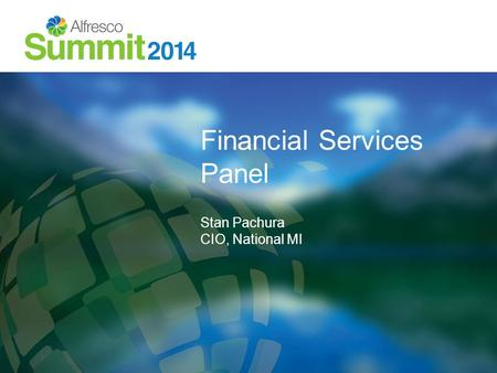 Financial Services Panel Stan Pachura CIO, National MI.