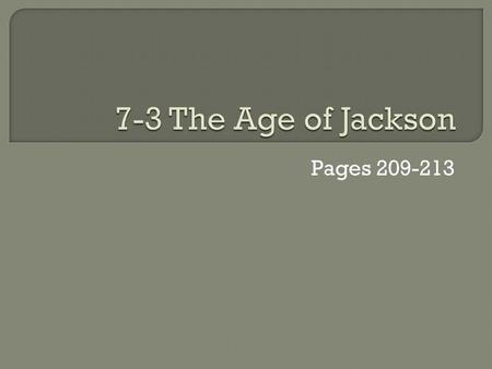 Pages  Election of 1824 Andrew Jackson won majority of popular vote and John Quincy Adams won majority of electoral votes.  Went to House and.