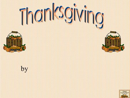 By. Student Name am xxxxxx thankful xxxxI for Lesson Plan See Predictable Charts by Hall and Williams p. 53 for more information on the Thanksgiving.