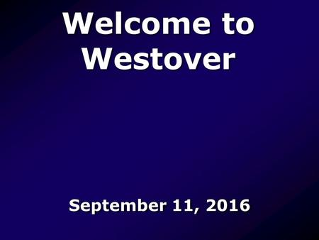Welcome to Westover September 11, That's Why We Praise Him He came to live, live a perfect life. He came to be the living Word, our light. He came.