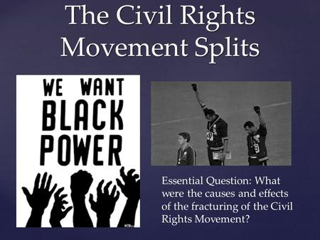 civil rights movement cause and effect essay The civil rights movement of the 1960's in the history of the united states there have been many social changes that have occurred the civil rights movement of the 1960's was one of the most significant and important for the equality of all people.