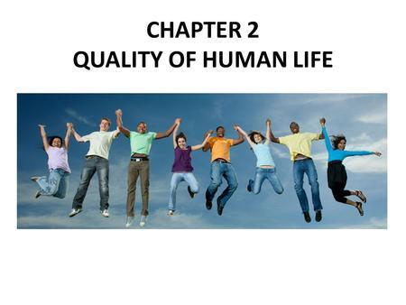 5 QUALITY OF LIFE? HUMAN CAPITAL? WHAT DRIVES ECONOMIC DEVELOPMENT?