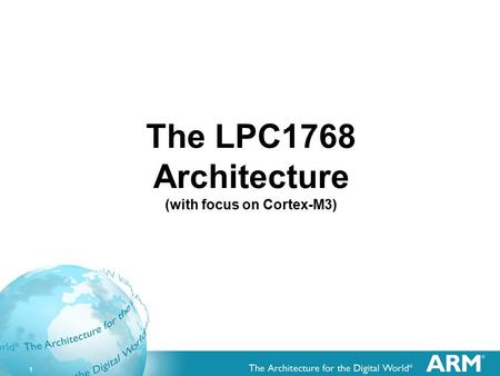 1 The LPC1768 Architecture (with focus on Cortex-M3)