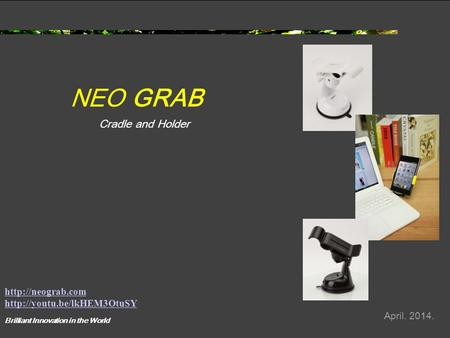 NEO GRAB April Cradle and Holder Brilliant Innovation in the World