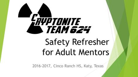 Safety Refresher for Adult Mentors , Cinco Ranch HS, Katy, Texas.