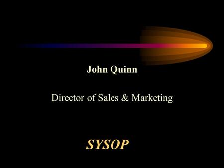 John Quinn Director of Sales & Marketing SYSOP. AGENDA Introduction NAS versus SAN SAN Issues Sample Implementations Summary.