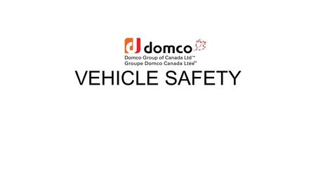 VEHICLE SAFETY. INTRODUCTION VEHICLE MEANS ANY MOTORIZED EQUIPMENT USED FOR THE TRANSPORTATION OF A PERSON / PEOPLE OR CARGO. INCLUDES CARS, TRUCKS, BUSES,