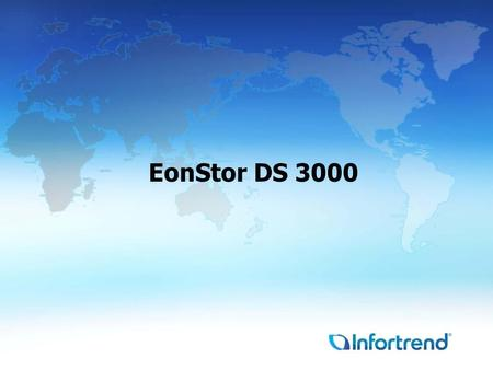 EonStor DS Specifications summary 2 EonStor DS 3000 Advantages High performance High scalability Easy upgradable host interface module Rich data.
