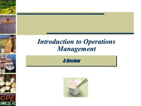 Introduction to Operations Management A Review. 1-2 What Do Operations Managers Do?  What is Operations? a function or system that transforms inputs.