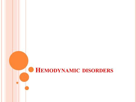 H EMODYNAMIC DISORDERS. EDEMA Normally, 60% of lean body weight = water  (2/3) intracellular.  (1/3)extracellular (interstitial fluid)  5% blood plasma.