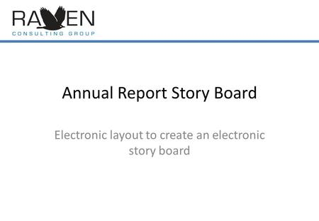 Annual Report Story Board Electronic layout to create an electronic story board.