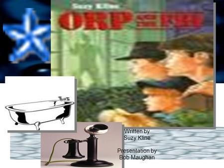 Orp and the FBI Written by Suzy Kline Presentation by Bob Maughan.