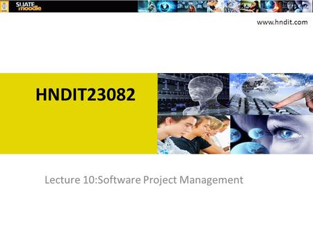 HNDIT23082 Lecture 10:Software Project Management