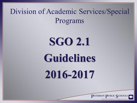 Division of Academic Services/Special Programs SGO 2.1 Guidelines