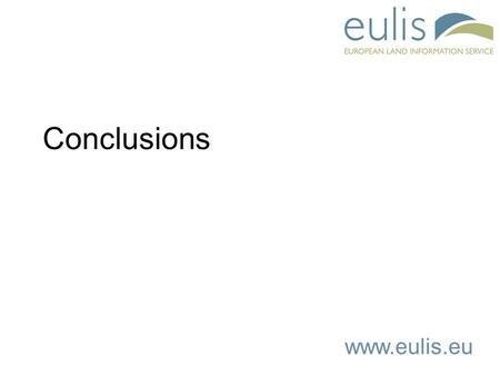 Conclusions.  EULIS offers you... Involvement Free entry Value for money.