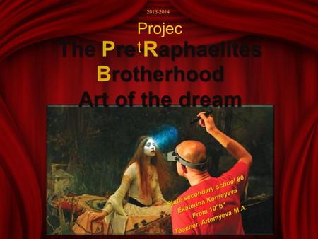 The re-aphaelites rotherhood The Pre-Raphaelites Brotherhood Art of the dream Projec t