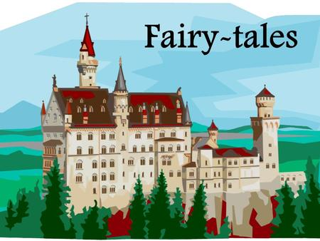 Fairy-tales. What is a fairy-tale?? With your partner, brainstorm; What is a fairy-tale??