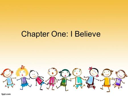 Chapter One: I Believe. Chapter One: I Believe Lesson One: Revelation.