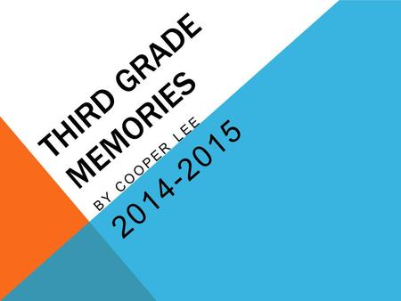 THIRD GRADE MEMORIES BY COOPER LEE