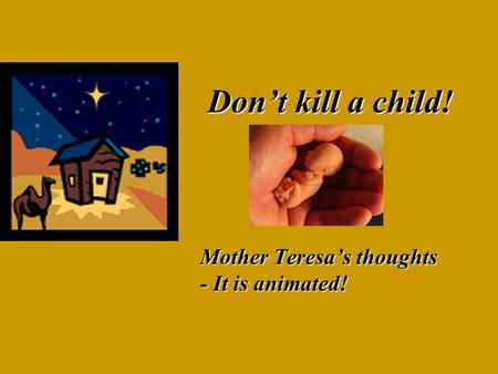 Don't kill a child! Mother Teresa's thoughts - It is animated!