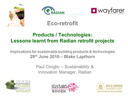 Eco-retrofit Products / Technologies: Lessons learnt from Radian retrofit projects Implications for sustainable building products & technologies 29 th.