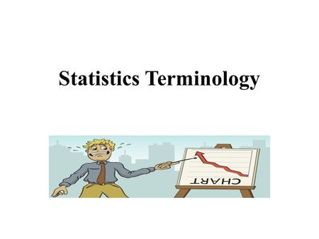Statistics Terminology. What is statistics? The science of conducting studies to <strong>collect</strong>, organize, summarize, analyze, and draw conclusions from <strong>data</strong>.
