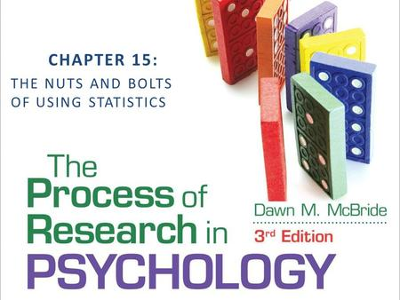 CHAPTER 15: THE NUTS AND BOLTS OF USING STATISTICS.