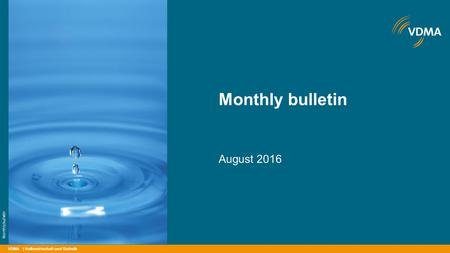 VDMA Monthly bulletin August 2016 | Volkswirtschaft und Statistik Monthly bulletin.