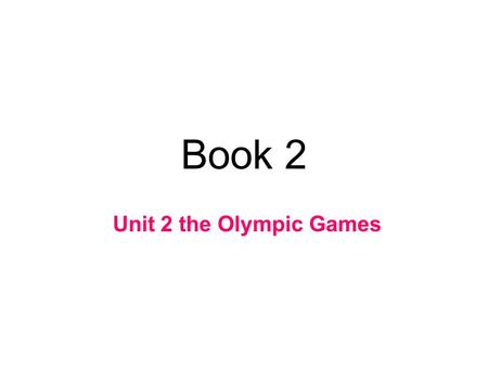 Book 2 Unit 2 the Olympic Games Do you know them? Deng LinlinYao Ming.