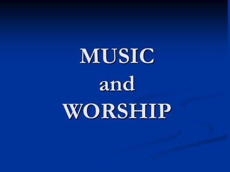 MUSIC and WORSHIP. Music I.References II.Technical Development A. Musicology B. Beauty C. Physiology of Music III.Biblical Development A. Directive/Descriptive/Principle.