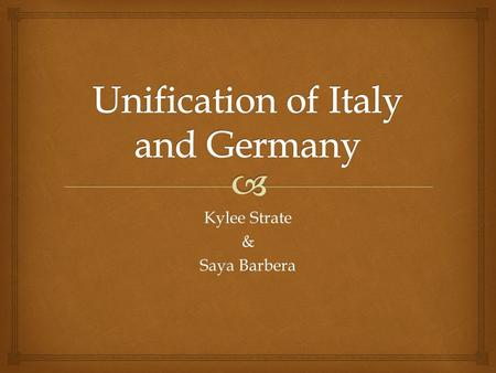 Kylee Strate & Saya Barbera.   Austria dominate power of Italian peninsula (1850)  After failed revolution of , advocates for Italian unification.