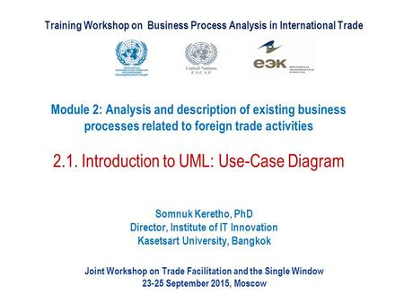 Training Workshop on Business Process Analysis in International Trade Joint Workshop on Trade Facilitation and the Single Window September 2015,