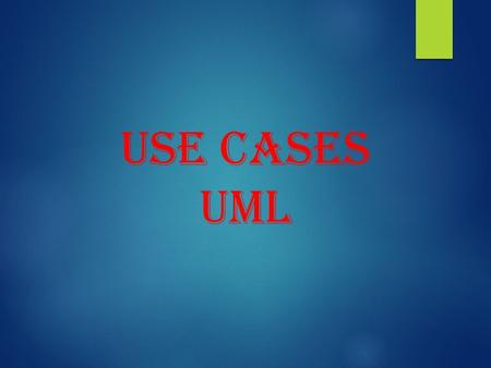 Use Cases UML. Use Cases What are Use Cases?  A statement of the functionality users expect and need, organized by functional units  Different from.